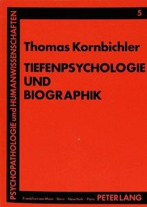 Tiefenpsychologie und Biographik