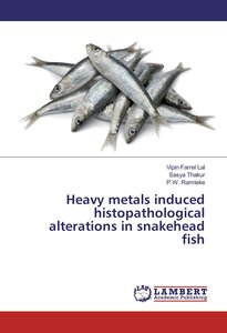 Heavy metals induced histopathological alterations in snakehead