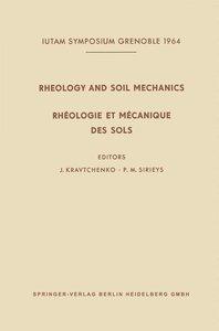 Rheology and Soil Mechanics / Rhéologie et Mécanique des Sols