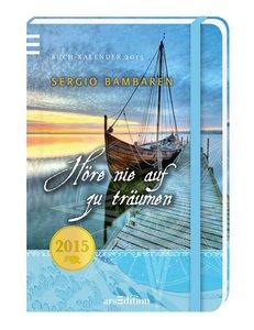 Höre nie auf zu träumen 2015 Buchkalender