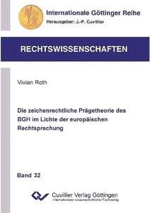 Die zeichenrechtliche Prägetheorie des BGH im Lichte der europäi