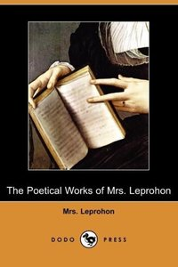The Poetical Works of Mrs. Leprohon Dodo Press)