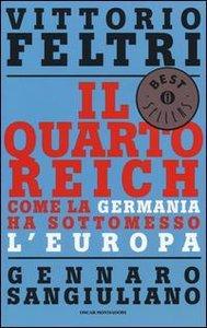 Il Quarto Reich. Come la Germania ha sottomesso l\'Europa