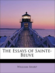 The Essays of Sainte-Beuve