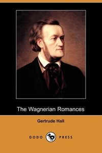 The Wagnerian Romances (Dodo Press)