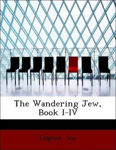 The Wandering Jew, Book I-IV