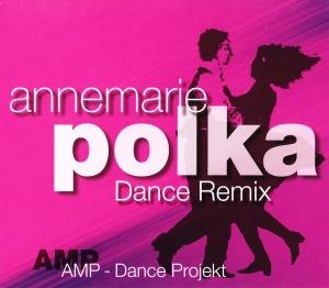 Annemarie Polka-Dance Remix