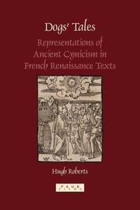 Dogs' Tales: Representations of Ancient Cynicism in French Renai
