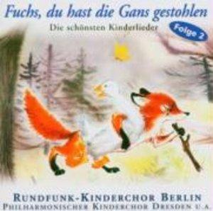 Fuchs,Du Hast Die Gans Gestohlen