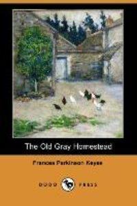 The Old Gray Homestead (Dodo Press)
