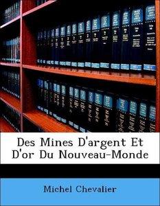 Des Mines D'argent Et D'or Du Nouveau-Monde
