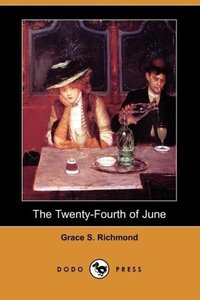 The Twenty-Fourth of June (Dodo Press)
