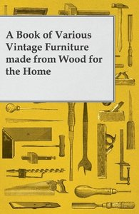 A Book of Various Vintage Furniture Made from Wood for the Home