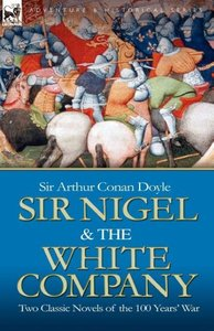 Sir Nigel & the White Company