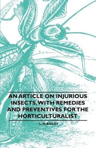 An Article on Injurious Insects, with Remedies and Preventives f