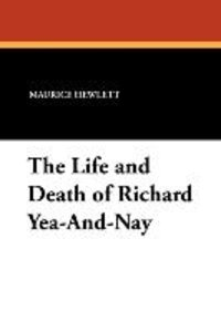 The Life and Death of Richard Yea-And-Nay