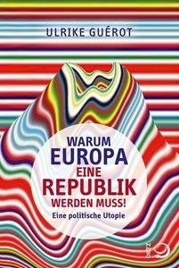 Warum Europa eine Republik werden muss!