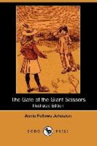 The Gate of the Giant Scissors (Illustrated Edition) (Dodo Press
