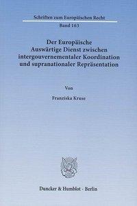 Der Europäische Auswärtige Dienst zwischen intergouvernementaler