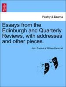 Essays from the Edinburgh and Quarterly Reviews, with addresses