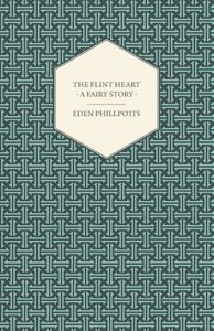 The Flint Heart - A Fairy Story