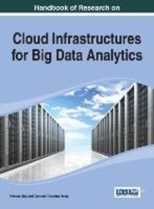 Handbook of Research on Cloud Infrastructures for Big Data Analy