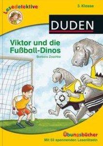 Lesedetektive Übungsbücher - Viktor und die Fußball-Dinos, 3. Kl