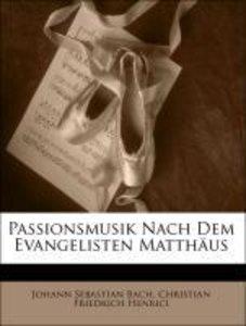 Passionsmusikm, nach dem Evangelisten Matthäus.