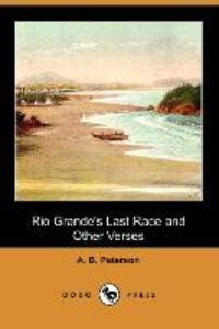 Rio Grande's Last Race and Other Verses (Dodo Press)