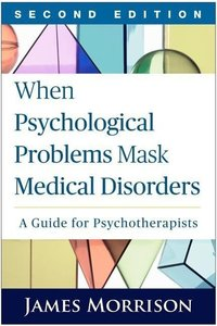 When Psychological Problems Mask Medical Disorders