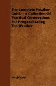 The Complete Weather Guide - A Collection Of Practical Observati