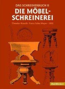 Das Schreinerbuch II. Die Möbelschreinerei