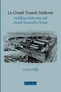 Le Grand Transit Moderne: Mobility, Modernity and French Natural