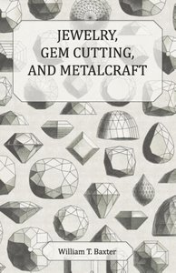 Jewelry, Gem Cutting, and Metalcraft