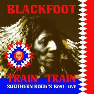 Train Train Southern Rock's Best Live