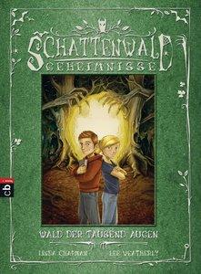Die Schattenwald-Geheimnisse 01 - Wald der tausend Augen
