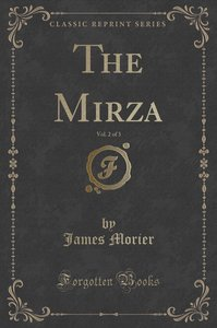 The Mirza, Vol. 2 of 3 (Classic Reprint)