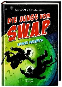 Die Jungs vom S.W.A.P. Band 3: Space Agents