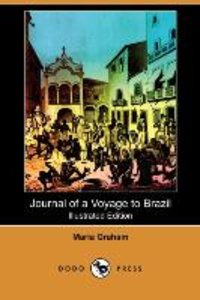 Journal of a Voyage to Brazil, and Residence There, During Part