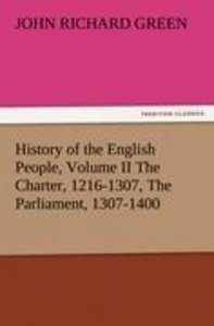 History of the English People, Volume II The Charter, 1216-1307,