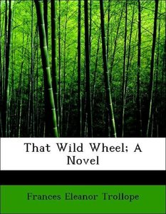 That Wild Wheel; A Novel