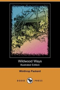 WILDWOOD WAYS (ILLUSTRATED EDI