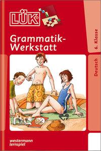 LÜK. Grammatikwerkstatt 6. Klasse