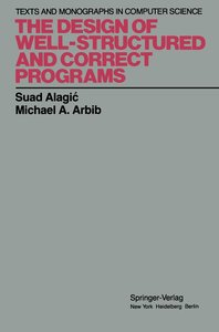 The Design of Well-Structured and Correct Programs