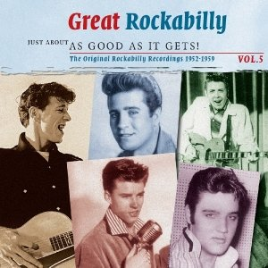 Great Rockabilly Vol.5 - Just About As Good As It