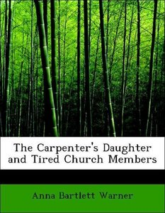 The Carpenter's Daughter and Tired Church Members