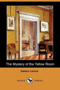 The Mystery of the Yellow Room (Dodo Press)
