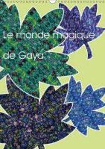 Le monde magique de Gaya (Calendrier mural 2015 DIN A3 vertical)