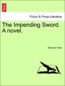 The Impending Sword. A novel. Vol. II.