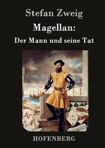 Magellan: Der Mann und seine Tat